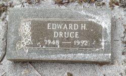 Edward H Druce