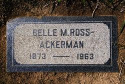 Belle M. <i>Ross</i> Ackerman