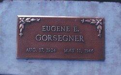 Eugene E Gorsegner