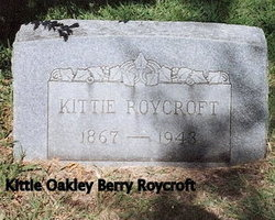 Kate Oakley Kittie <i>Berry</i> Roycroft