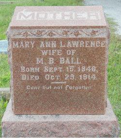 Mary Ann <i>Lawrence</i> Ball