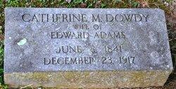 Catherine M. <i>Dowdy</i> Adams