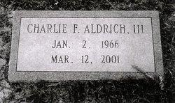 Charlie F Aldrich, III
