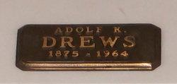 Adolph K Drews