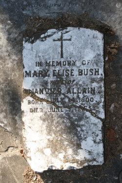 Mary Elise <i>Bush</i> Allain
