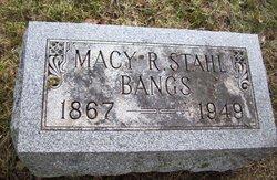 Macy R. <i>Stahl</i> Bangs