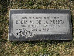 Eddie M De La Huerta