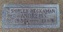 Shirley Lee <i>Heckaman</i> Andrews