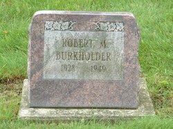 Robert M Burkholder