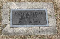 Mary Julia <i>Friend</i> Burtner